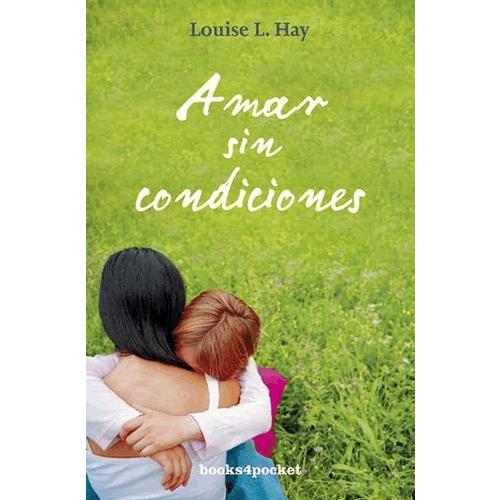 Amar sin Condiciones Louise L. Hay